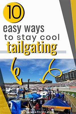 10 easy ways to stay cool tailgating with a picture of a NASCAR tailgate