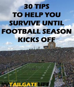 RV Tailgate Life is here to help you with 30 tips to survive until football season kicks off