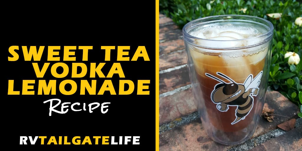 Sweet Tea Vodka Lemonade Cocktail Recipe from RV Tailgate Life