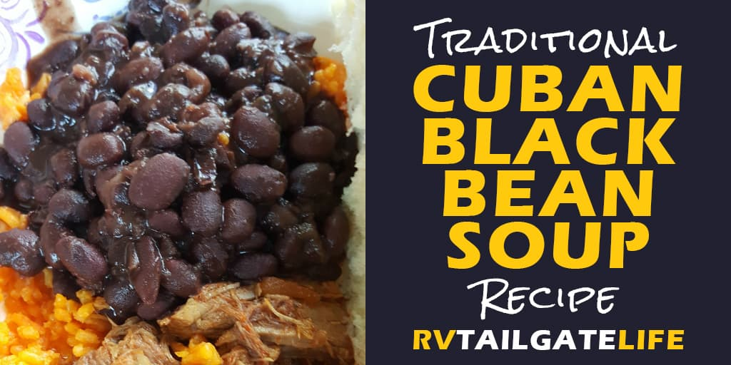 Traditional Cuban Black Bean Soup Recipe from RV Tailgate Life