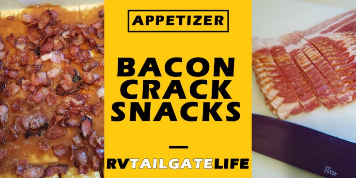 Bacon Crack Snacks Go Fast During Tailgates