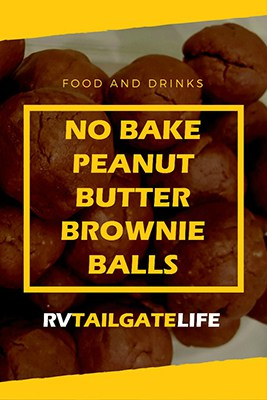 No Bake Peanut Butter Brownie Balls Recipe from RV Tailgate Life