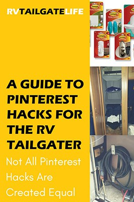 A guide to Pinterest Hacks for the RV Tailgater - not all Pinterest hacks are created equal
