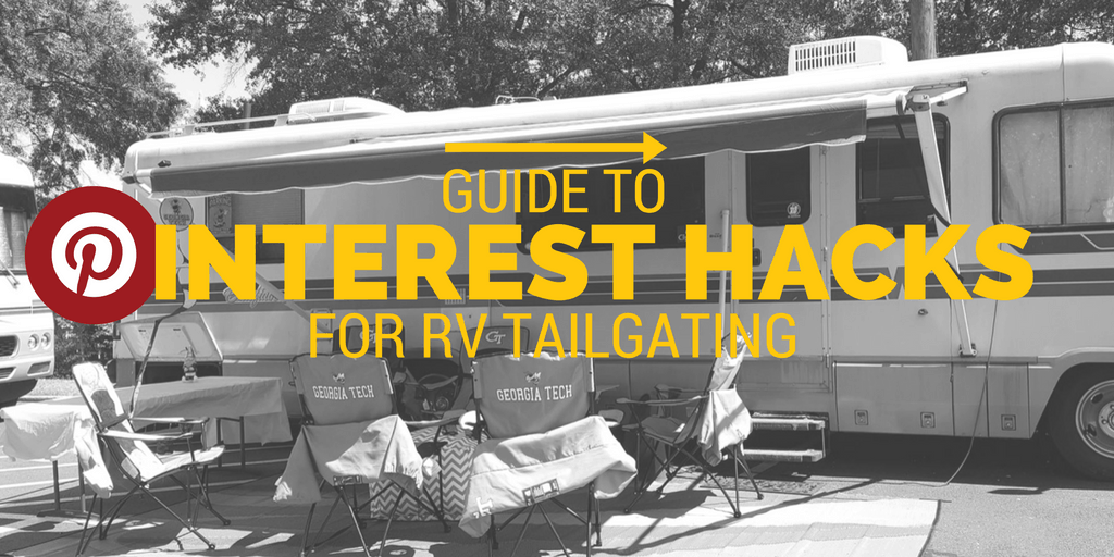 A guide to Pinterest Hacks for RV Tailgating