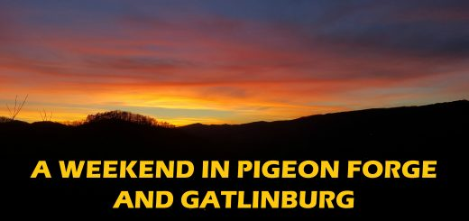 A weekend in Pigeon Forge and Gatlinburg Tennessee
