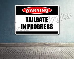 Tailgate in Progress Warning Sign