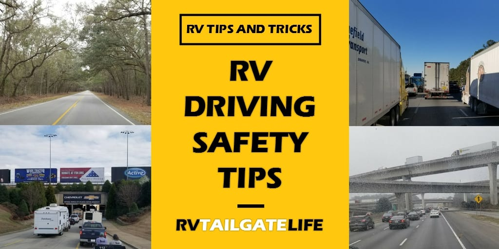 RV Driving Safety Tips to make sure you arrive safely at your next destination