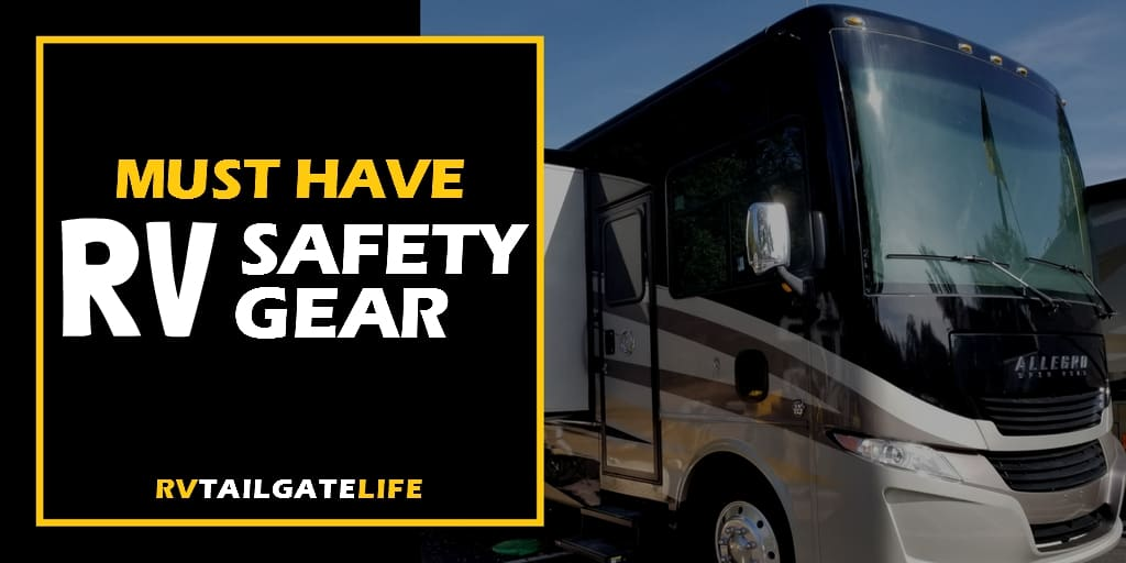 Find out the must have RV safety gear that you need to stay safe!