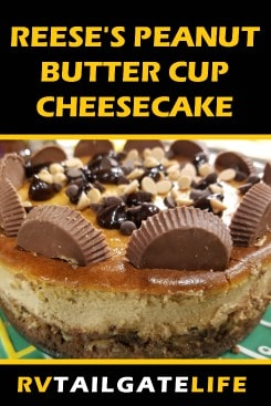 Reese's Peanut Butter Cup Cheesecake is perfect to make ahead for a tailgate or homegate!