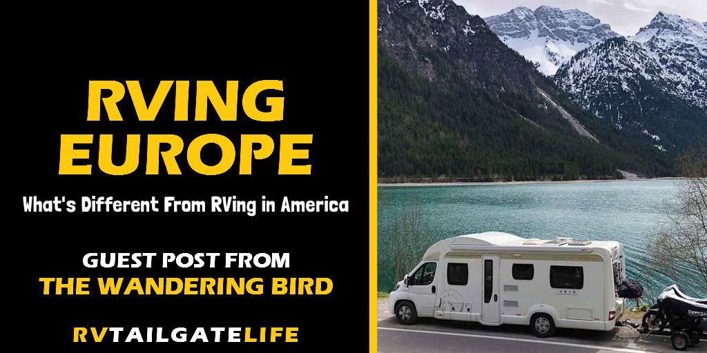 Interested in RVing in Europe? Find out how RVing is different in the UK and Europe than it is in America