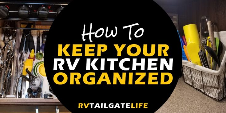 How To Keep Your RV Kitchen Organized
