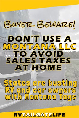 Buyer Beware! Don't use a Montana LLC to avoid paying sales taxes at home - states are busting RV and car owners with Montana tags