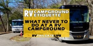 RV Campground Etiquette - What Never to Do at a RV Campground