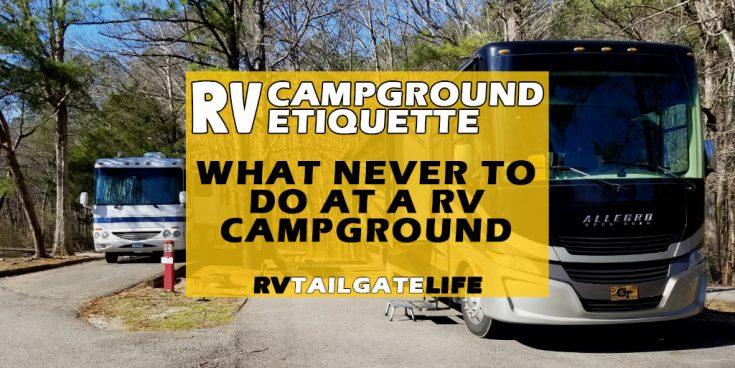 RV Campground Etiquette: 10 Things to Never Do