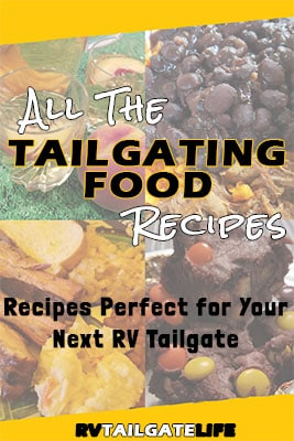 All the tailgating food recipes - recipes perfect for your next RV tailgate