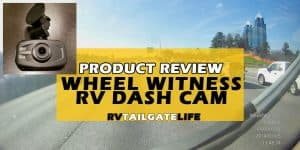 RV Product Review - the WheelWitness RV Dash Cam protects you and your family from fraudulent claims on road trips
