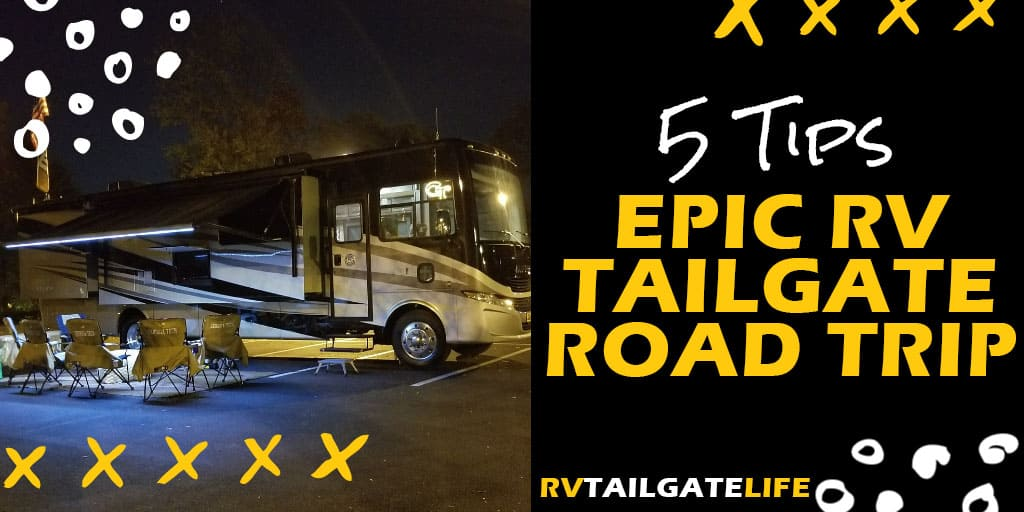 5 tips to an epic RV Tailgate Road Trip