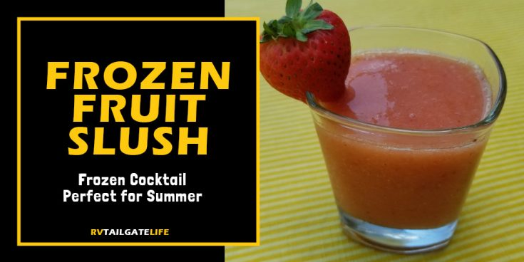 Try this Frozen Fruit Slush At Your Next Hot Tailgate
