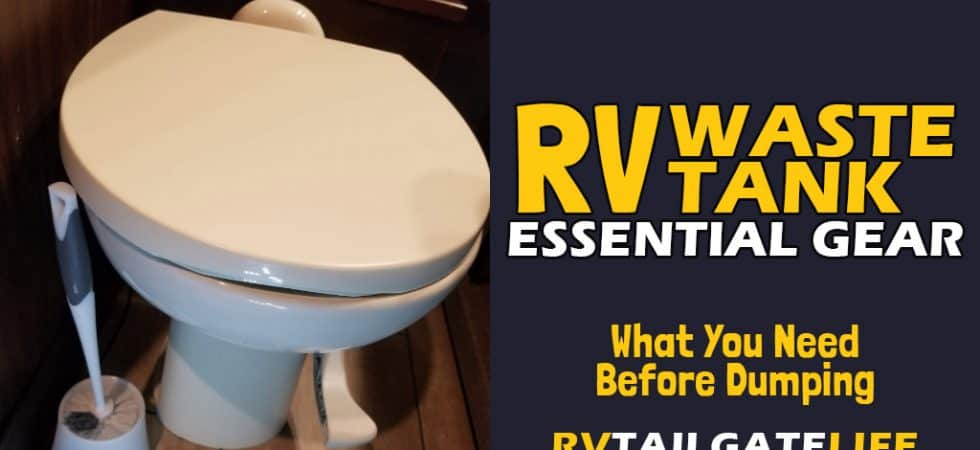 RV waste tanks essential gear - what you need before dumping from RV Tailgate Life