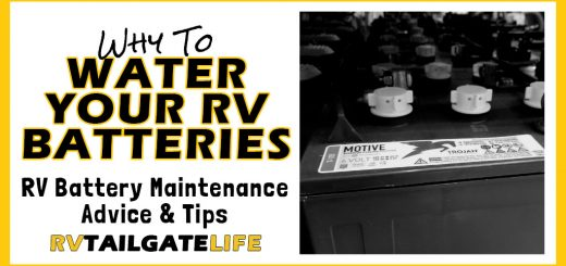 Why to Water your RV Batteries - RV Battery Maintenance Advice and Tips