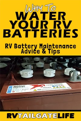Why to Water Your RV Batteries and More RV Battery Maintenance advice and tips