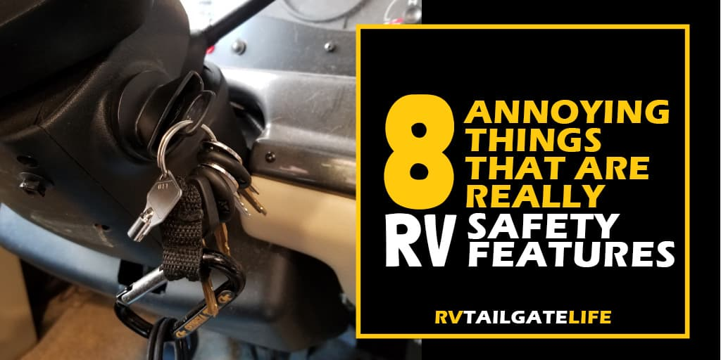 8 Annoying things about RVs that are really RV safety features