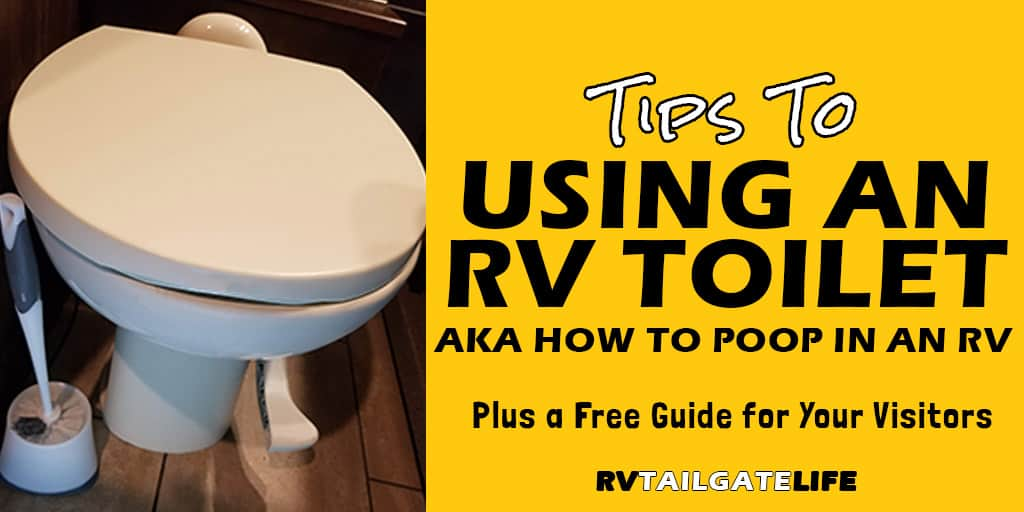 Tips to using an RV Toilet aka How to Poop in an RV Plus a free guide for your visitors