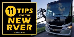 11 Tips for the New RVer from RV Tailgate Life with a picture of a Class A motorhome on the right
